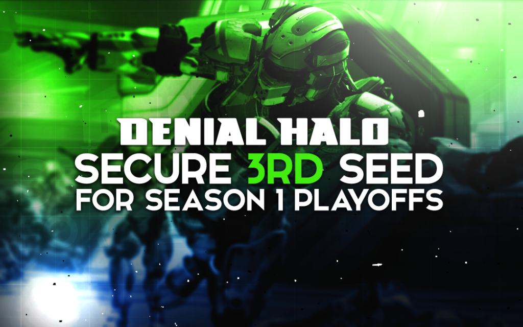 Denial.Halo Secures 3rd Seed For Season 1 Playoffs